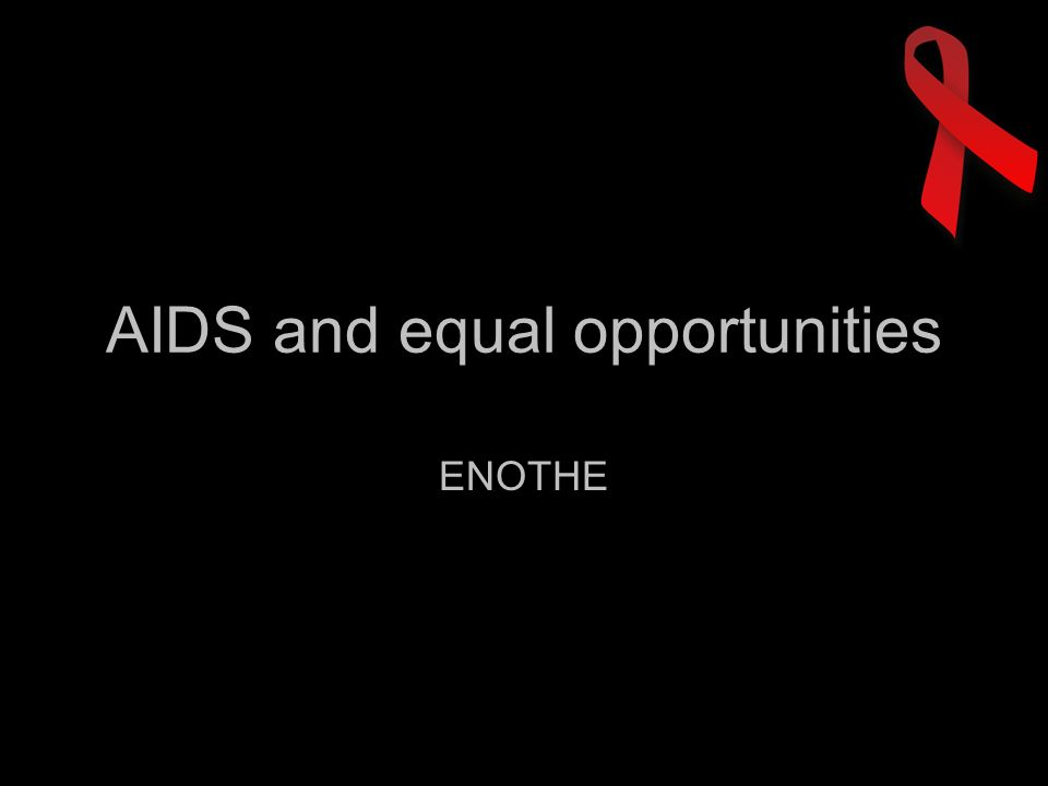 AIDS and equal opportunities ENOTHE