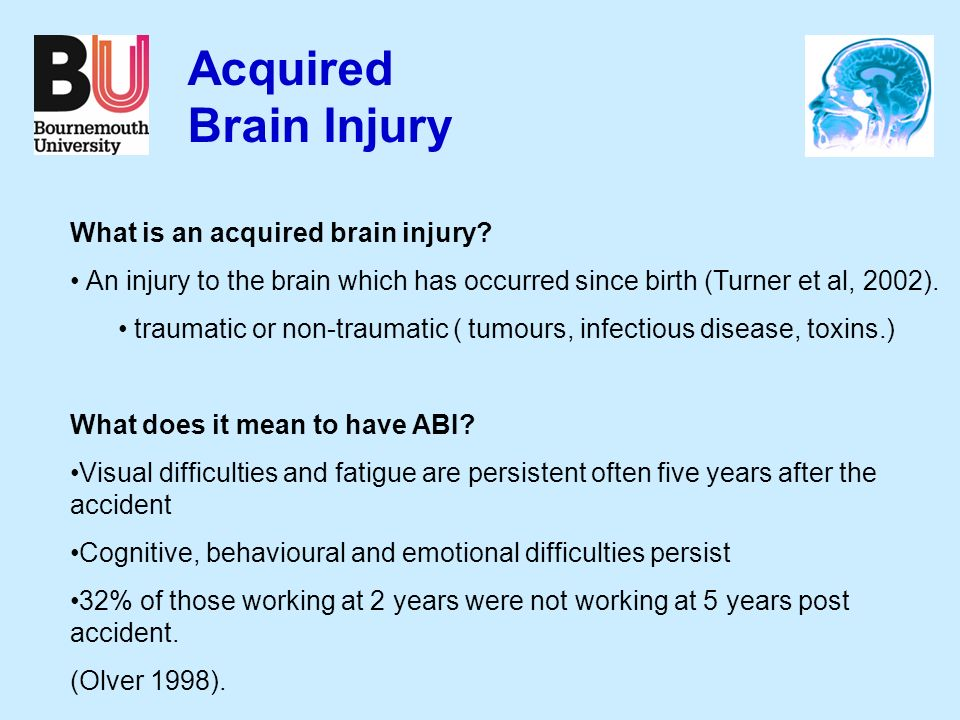Acquired Brain Injury What is an acquired brain injury.