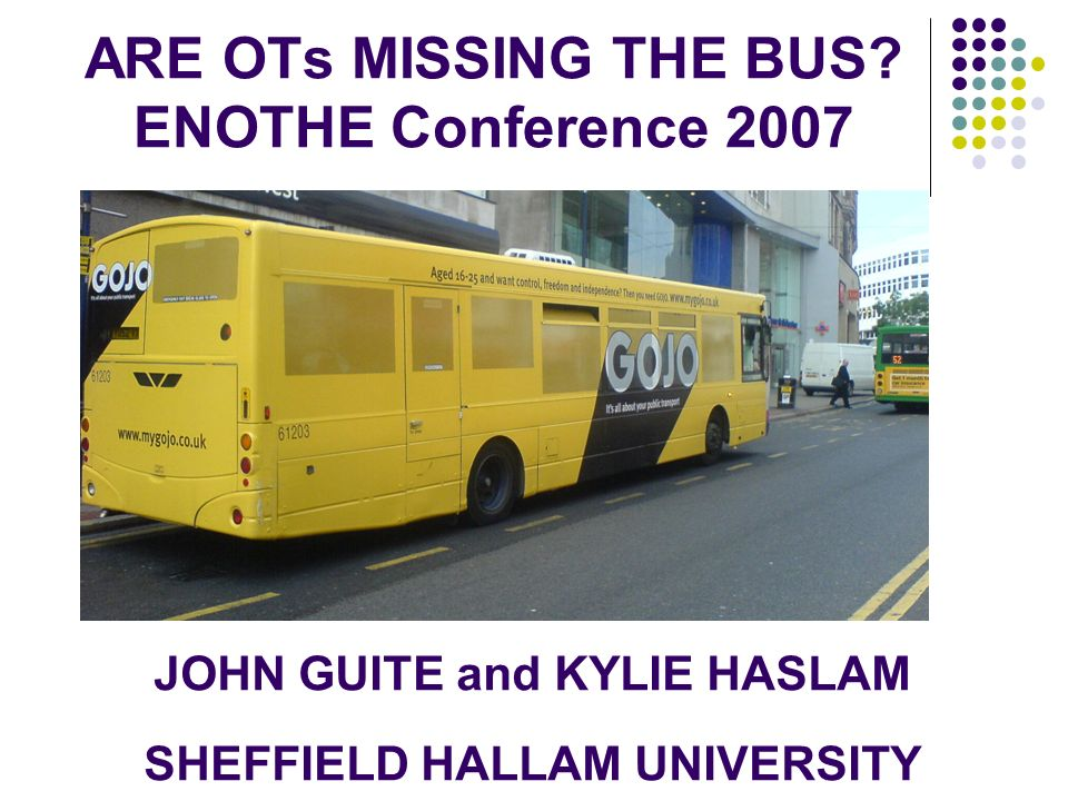 ARE OTs MISSING THE BUS.
