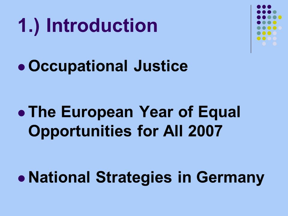 Content 1.)Introduction 2.)Occupational Justice as a Crucial Concept in Occupational Therapy 3.)National Strategies in Germany 4.)The Local Context 5.)The Project University without Barriers 6.)OT Students at the HAWK Supporting the Project University without Barriers