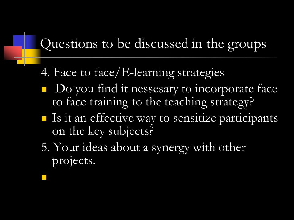 Questions to be discussed in the groups 4.