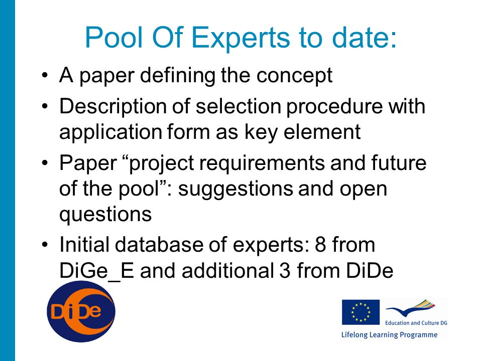 Pool Of Experts – Synergy with GED - PLan Further development and sustainability of the Pool of European Experts in Diversity GED consultants to join the pool Sharing of experience Dissemination of products Access to training materials and tools