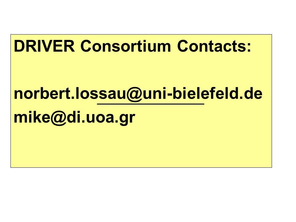 DRIVER Consortium Contacts: norbert.lossau@uni-bielefeld.de mike@di.uoa.gr