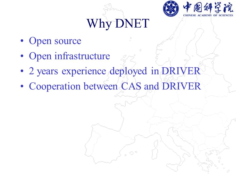 Why DNET Open source Open infrastructure 2 years experience deployed in DRIVER Cooperation between CAS and DRIVER