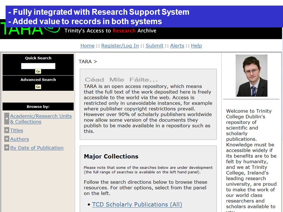 January 2008 DRIVER Expertise Ireland Peoplefinder / Web / College Systems WEB E-publishing, Digitisation Projects, etc Research Support System Repository