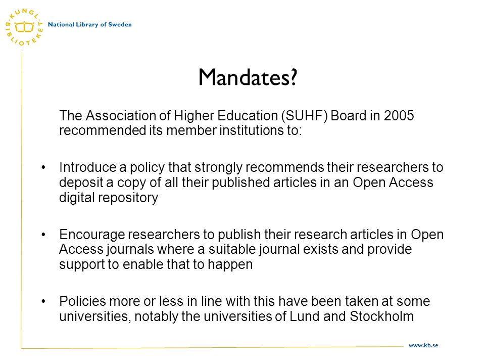 Mandates? The Association of Higher Education (SUHF) Board in 2005 recommended its member institutions to: Introduce a policy that strongly recommends