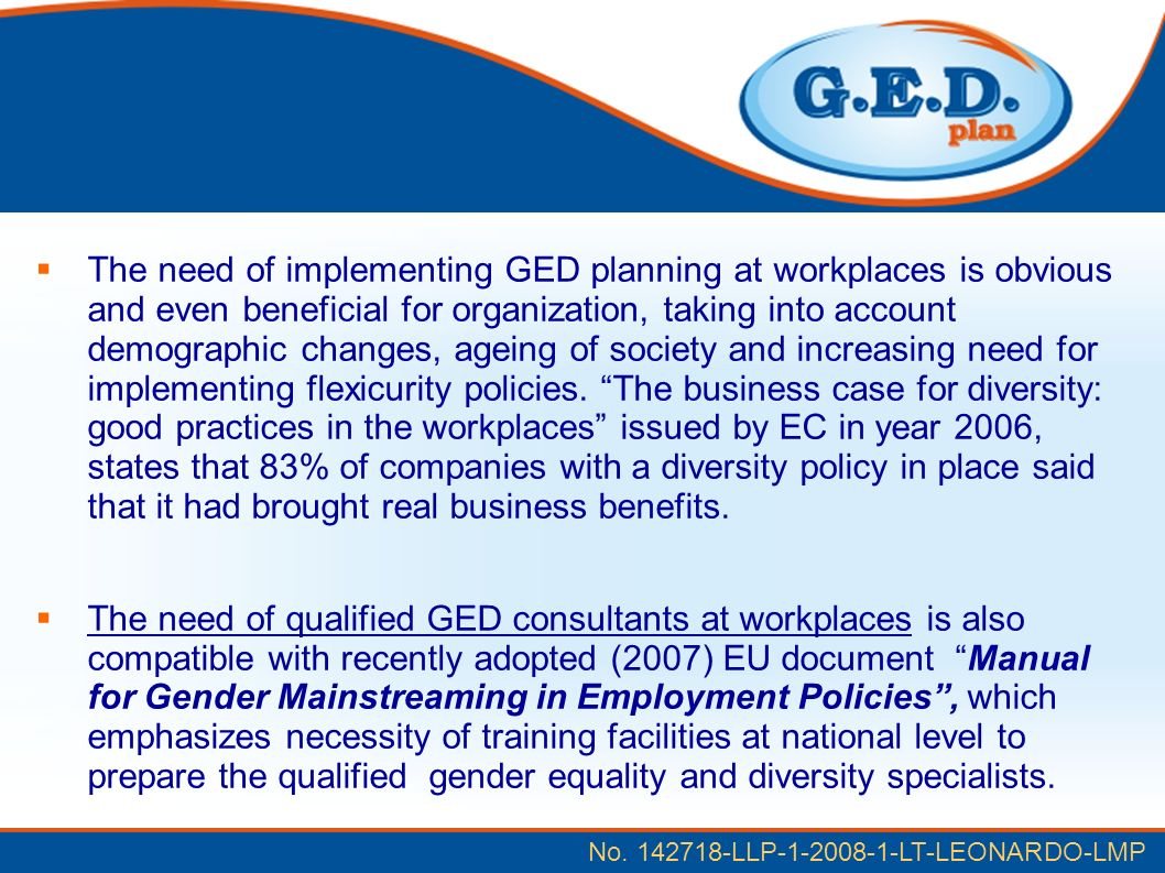 No. 142718-LLP-1-2008-1-LT-LEONARDO-LMP The need of implementing GED planning at workplaces is obvious and even beneficial for organization, taking in