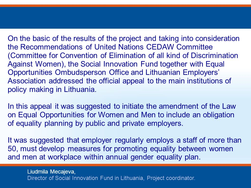 24th of September, 2009 Liudmila Mecajeva, Director of Social Innovation Fund in Lithuania, Project coordinator. On the basic of the results of the pr