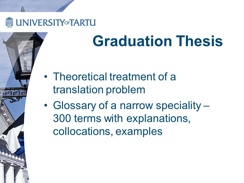 Graduation Thesis Theoretical treatment of a translation problem Glossary of a narrow speciality – 300 terms with explanations, collocations, examples