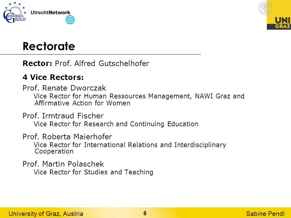 8 University of Graz, AustriaSabine Pendl Rectorate Rector: Prof.