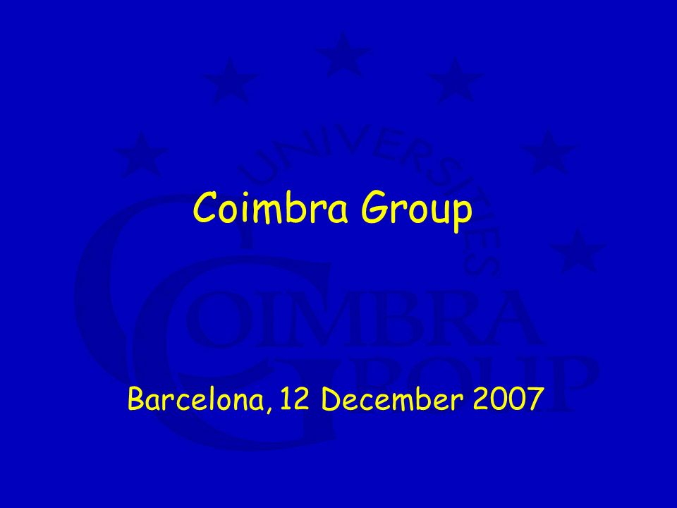 Coimbra Group a network of 38 European universities with typical profile 4 characteristics: high quality long – established outside capital (in university-dominated cities) comprehensive (membership by invitation only)