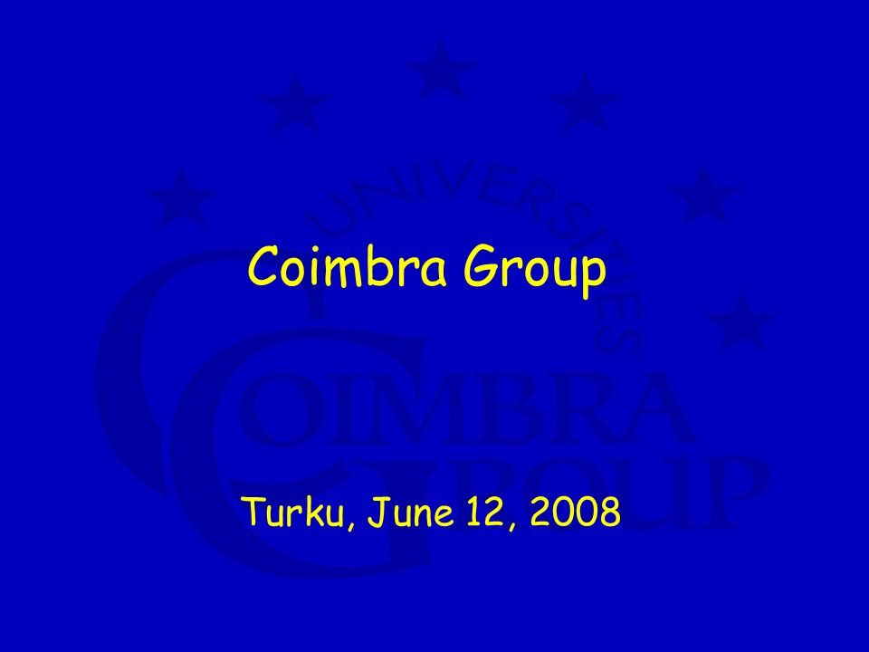 Coimbra Group Turku, June 12, 2008