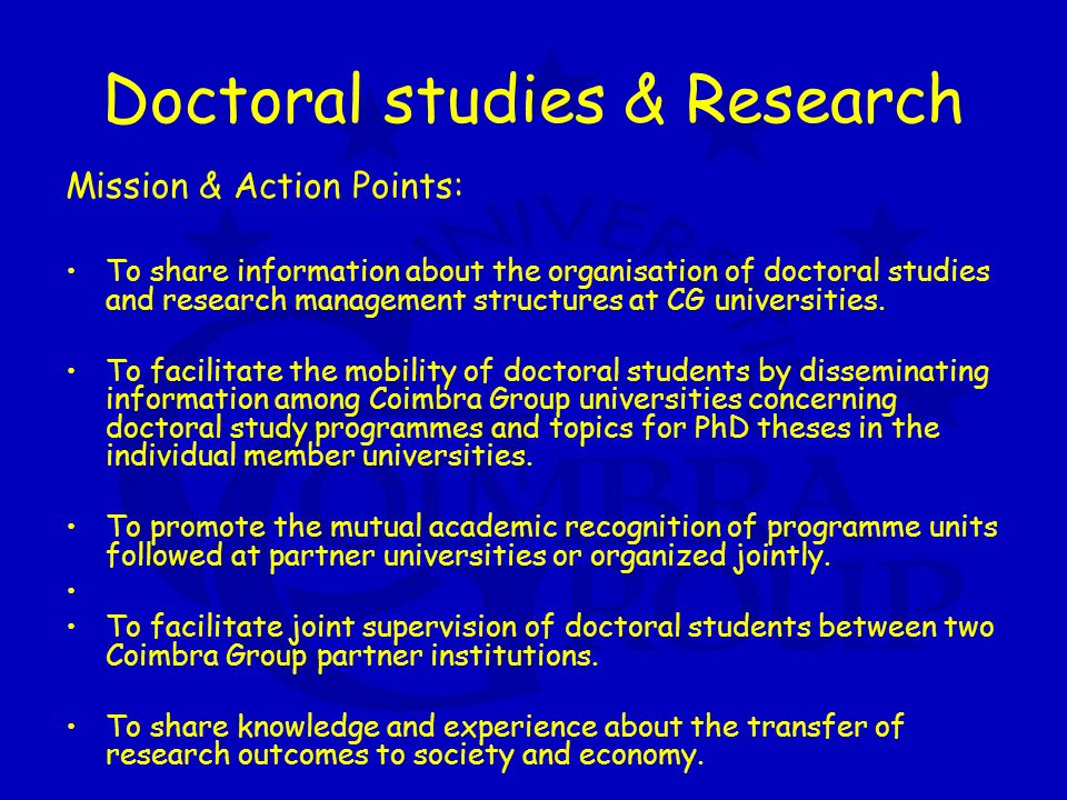 Doctoral studies & Research Mission & Action Points: To share information about the organisation of doctoral studies and research management structures at CG universities.