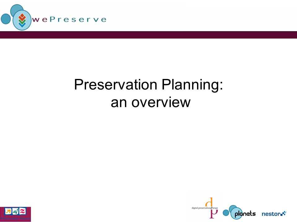 Preservation Planning: an overview