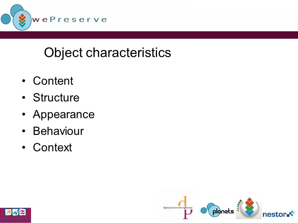 Object characteristics Content Structure Appearance Behaviour Context