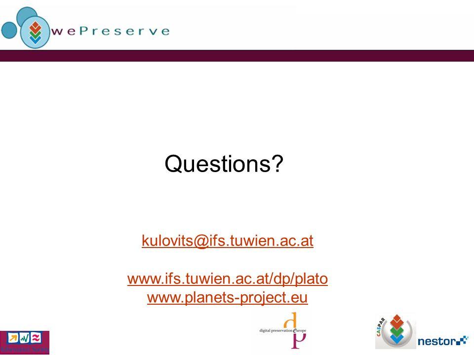 Questions kulovits@ifs.tuwien.ac.at www.ifs.tuwien.ac.at/dp/plato www.planets-project.eu