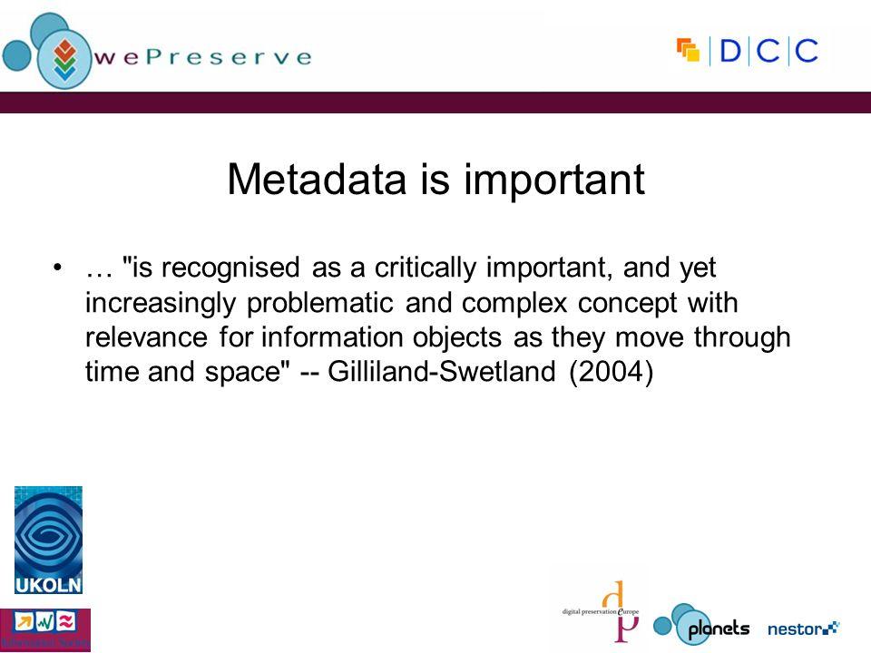 Metadata is important …