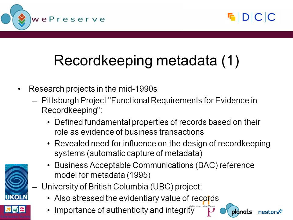 Recordkeeping metadata (1) Research projects in the mid-1990s –Pittsburgh Project