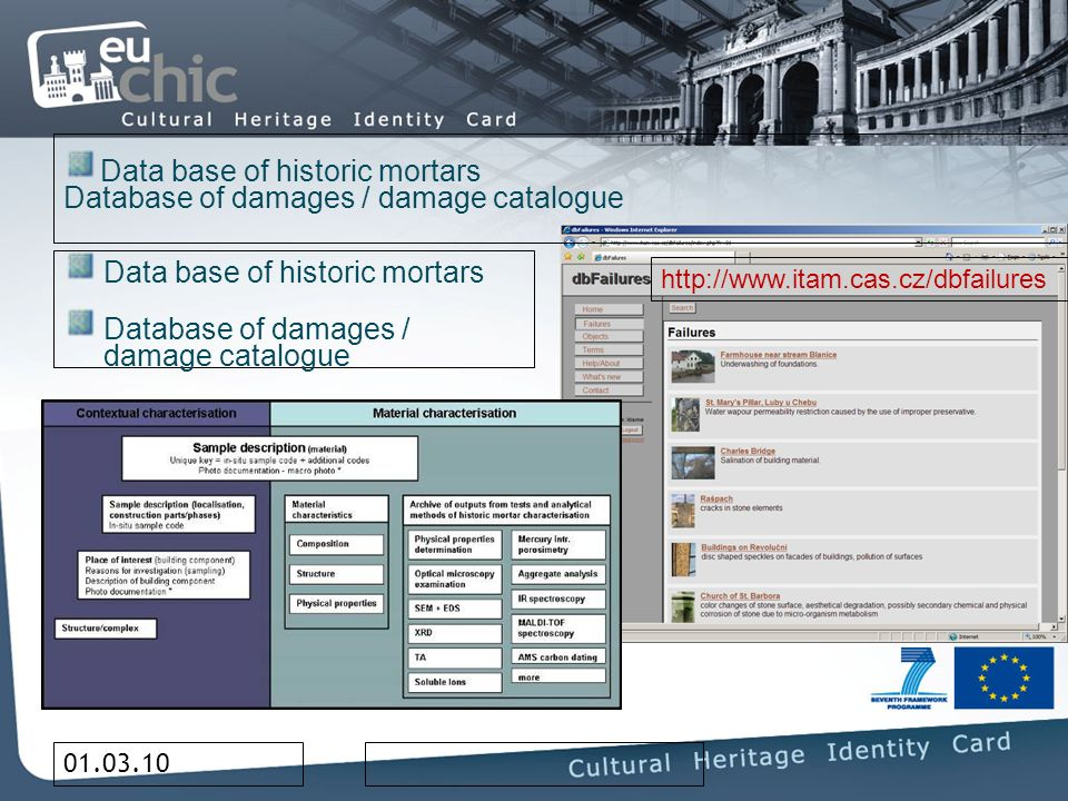 01.03.10 MAPS vectorraster DATA BASES catalogue drawings Data base of historic mortars Database of damages / damage catalogue Data base of historic mortars Database of damages / damage catalogue http://www.itam.cas.cz/dbfailures