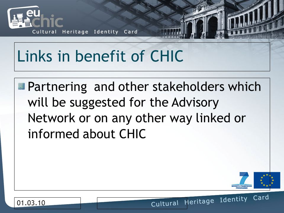 01.03.10 Links in benefit of CHIC Partnering and other stakeholders which will be suggested for the Advisory Network or on any other way linked or informed about CHIC