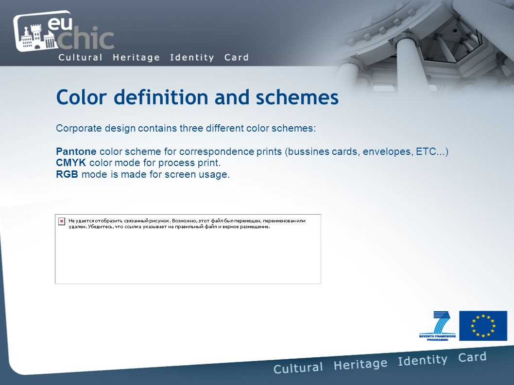 Color definition and schemes Corporate design contains three different color schemes: Pantone color scheme for correspondence prints (bussines cards, envelopes, ETC...) CMYK color mode for process print.