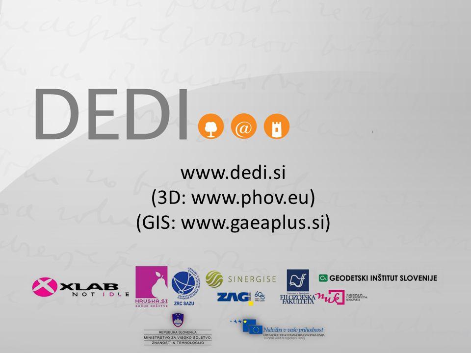 www.dedi.si (3D: www.phov.eu) (GIS: www.gaeaplus.si)