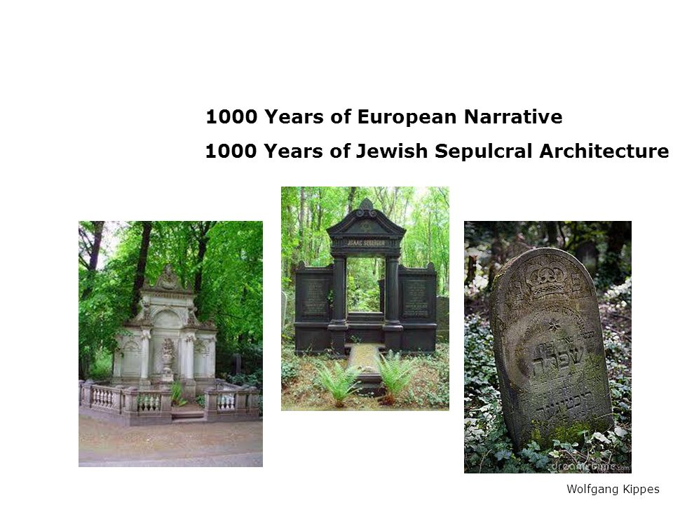 Wolfgang Kippes 1000 Years of European Narrative 1000 Years of Jewish Sepulcral Architecture