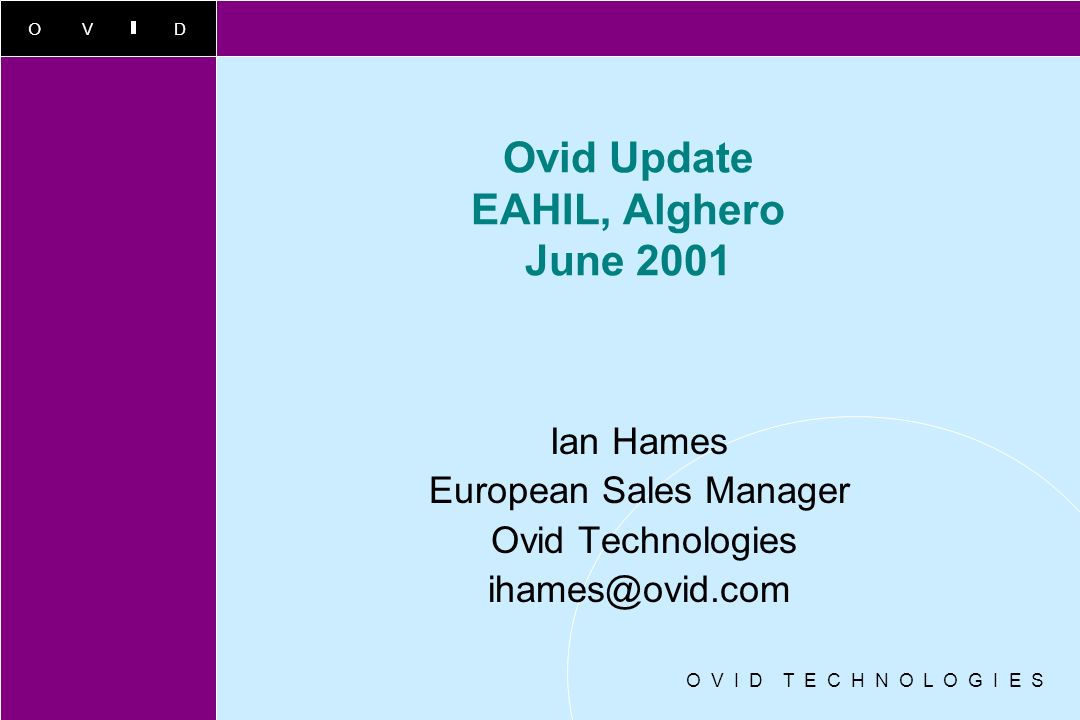 OVID O V I D T E C H N O L O G I E S Ovid - Integration of Content Bibliographic Information Journal Articles References Other Synoptic Content (e.g.