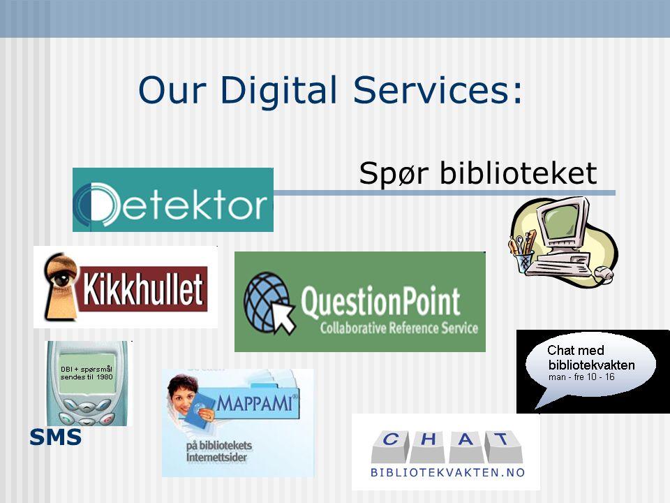 Our Digital Services: Spør biblioteket SMS