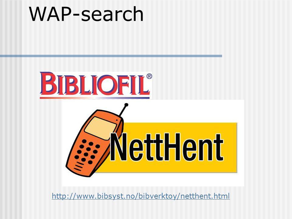 WAP-search http://www.bibsyst.no/bibverktoy/netthent.html