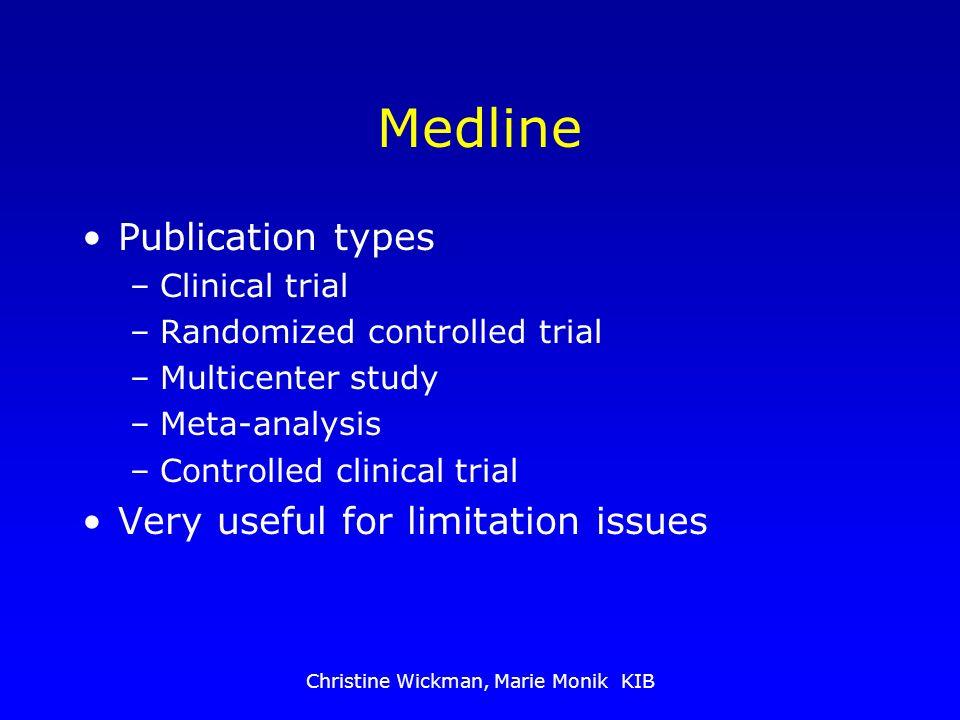 Christine Wickman, Marie Monik KIB Medline Publication types –Clinical trial –Randomized controlled trial –Multicenter study –Meta-analysis –Controlle