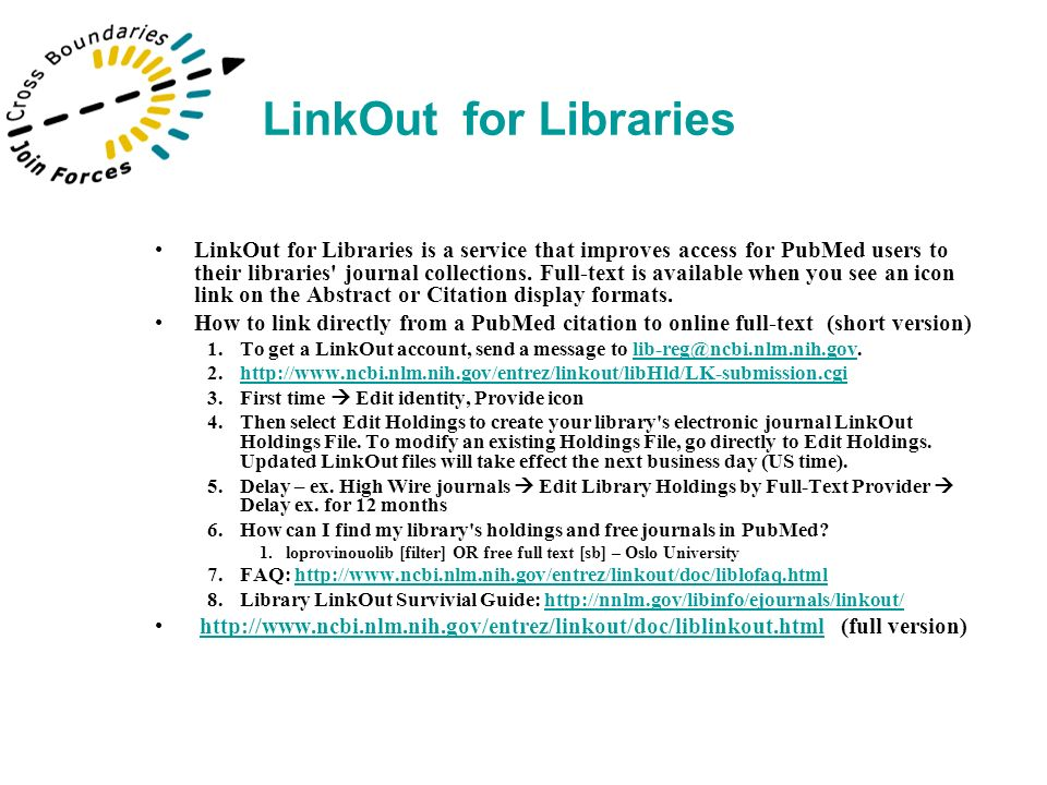 LinkOut for Libraries is a service that improves access for PubMed users to their libraries journal collections.