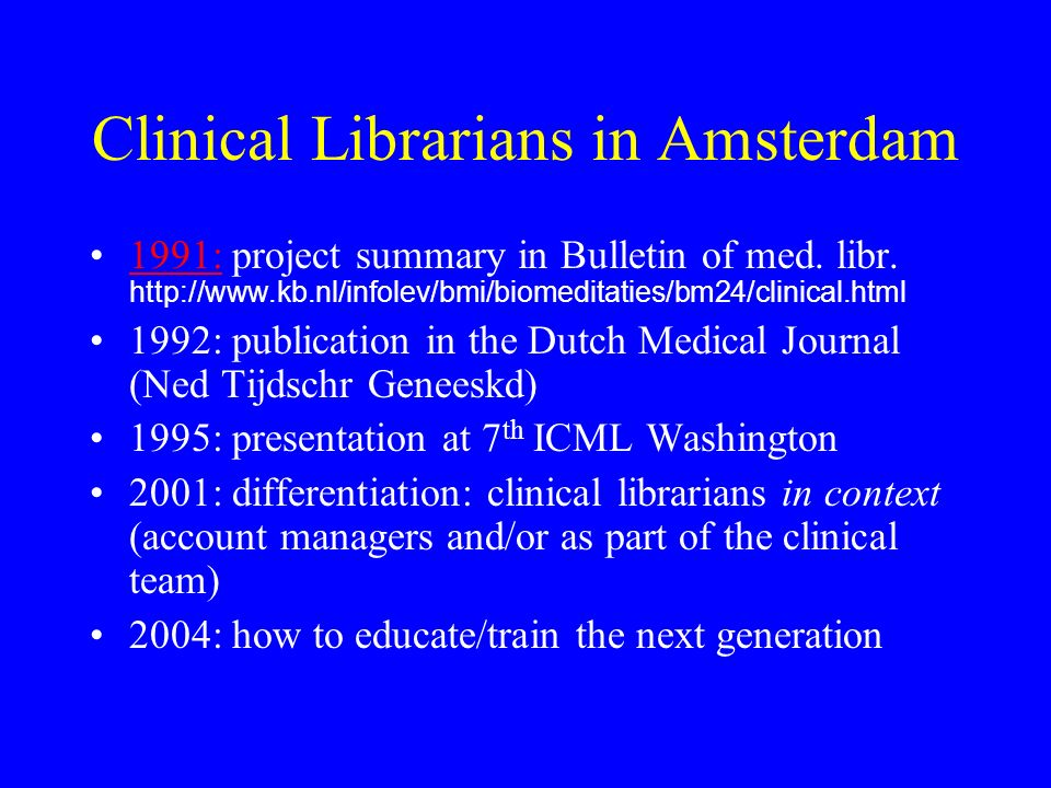 Clinical Librarians in Amsterdam 1991: project summary in Bulletin of med.