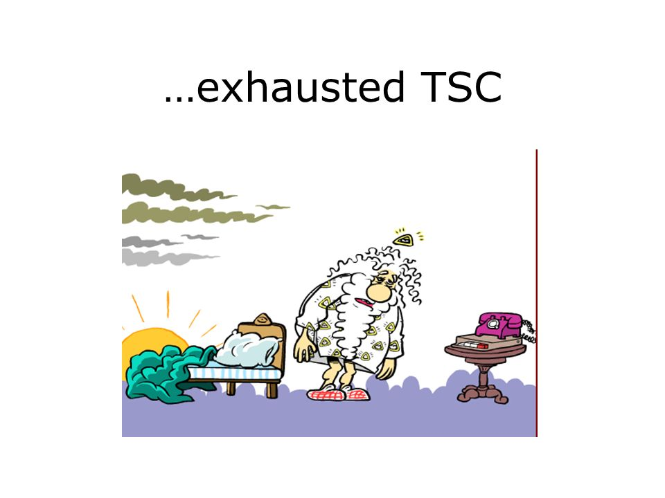…exhausted TSC