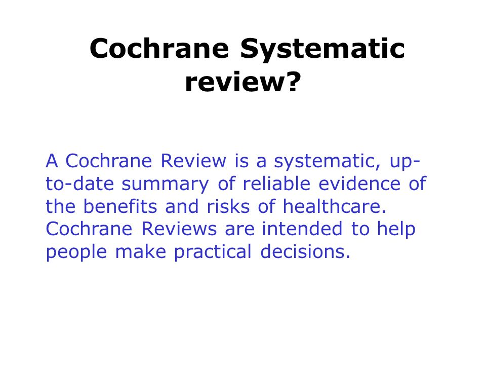 Cochrane Systematic review.