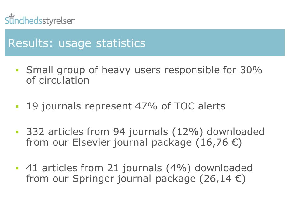 Results: usage statistics Small group of heavy users responsible for 30% of circulation 19 journals represent 47% of TOC alerts 332 articles from 94 j