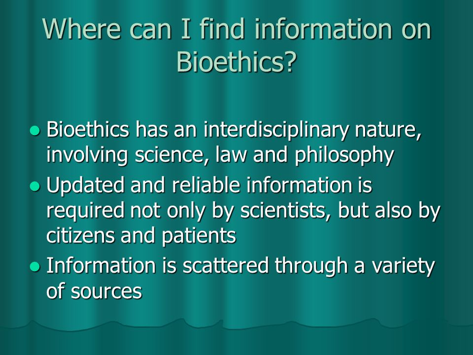 Where can I find information on Bioethics.