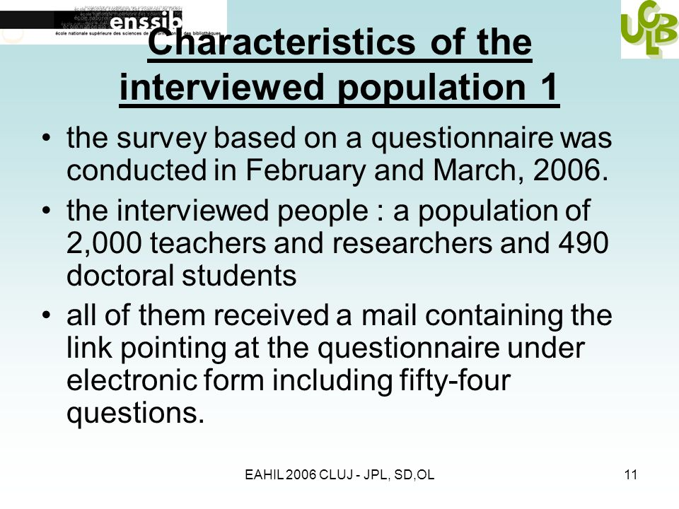 EAHIL 2006 CLUJ - JPL, SD,OL11 Characteristics of the interviewed population 1 the survey based on a questionnaire was conducted in February and March