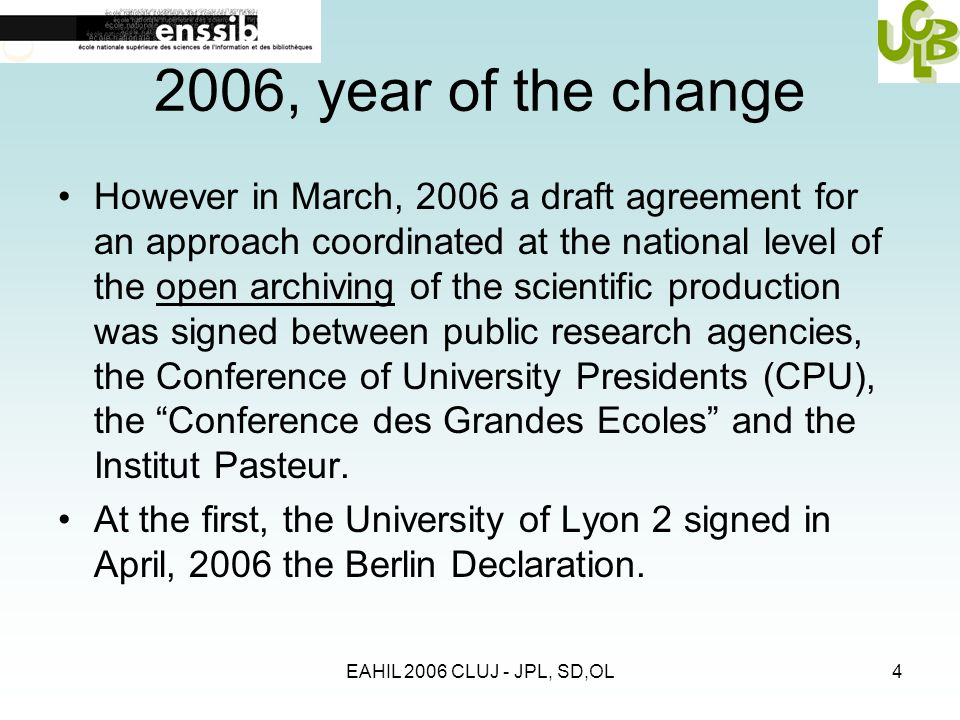 EAHIL 2006 CLUJ - JPL, SD,OL4 2006, year of the change However in March, 2006 a draft agreement for an approach coordinated at the national level of t