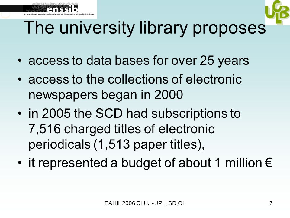 EAHIL 2006 CLUJ - JPL, SD,OL7 The university library proposes access to data bases for over 25 years access to the collections of electronic newspaper