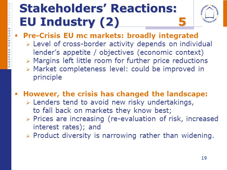 Stakeholders Reactions: EU Industry (2)5 Pre-Crisis EU mc markets: broadly integrated Level of cross-border activity depends on individual lenders app
