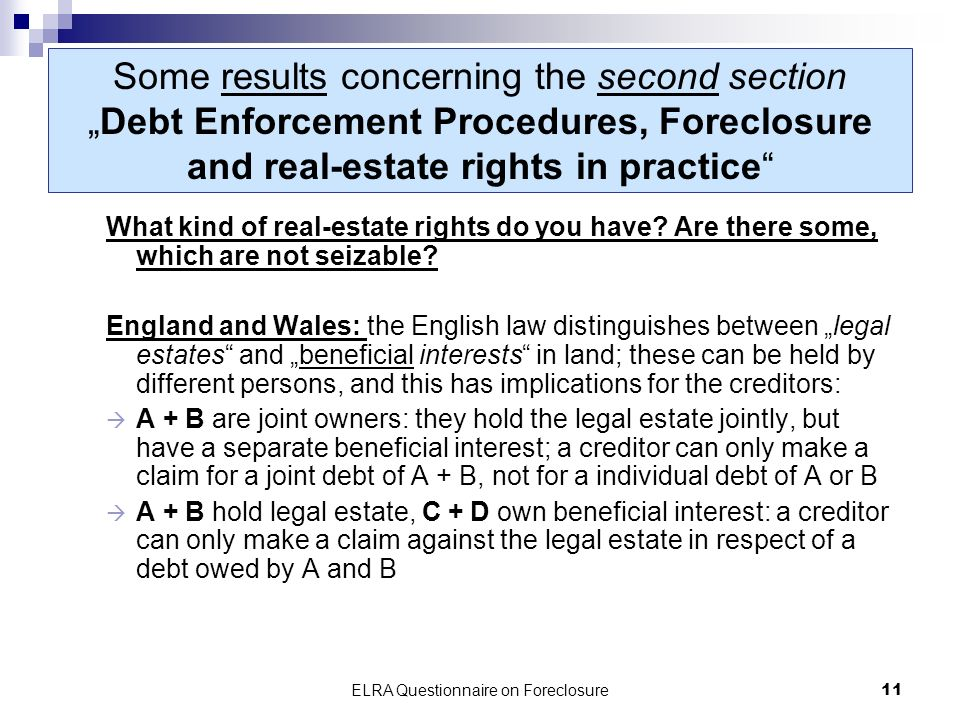 ELRA Questionnaire on Foreclosure11 Some results concerning the second sectionDebt Enforcement Procedures, Foreclosure and real-estate rights in practice What kind of real-estate rights do you have.