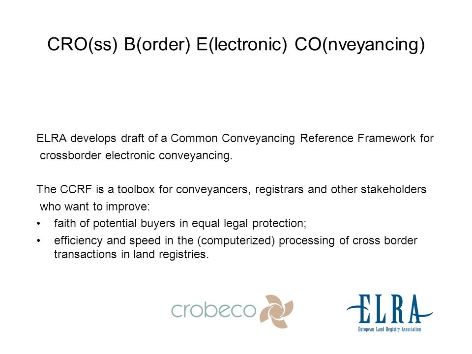 ELRA develops draft of a Common Conveyancing Reference Framework for crossborder electronic conveyancing.