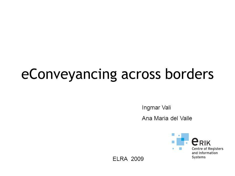 eConveyancing across borders Ingmar Vali Ana Maria del Valle ELRA 2009