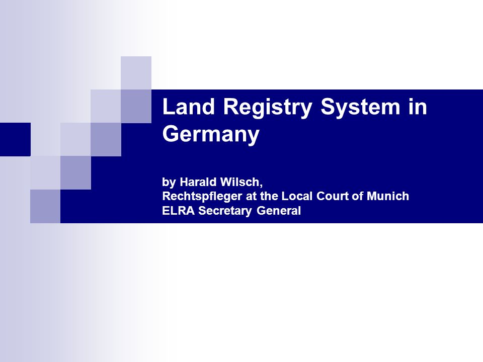 Land Registry System in Germany2 Preface I) General conditions I) General conditions II) General principles of German Real Law II) General principles of German Real Law III) Legality checks in practice III) Legality checks in practice IV) Legal effects of registration IV) Legal effects of registration V) Liability V) Liability VI) Introduction of E-Conveyancing in the Land Registry Procedure VI) Introduction of E-Conveyancing in the Land Registry Procedure VII) Greetings from Bavaria: Hymn of Bavaria, first performed Dec.