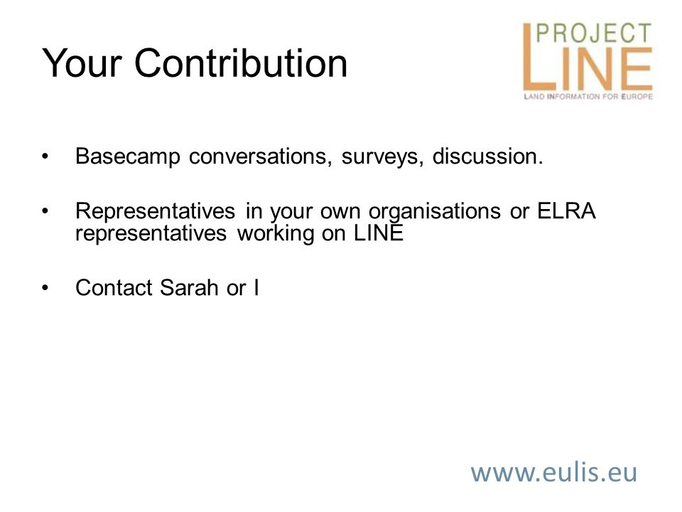 www.eulis.eu Your Contribution Basecamp conversations, surveys, discussion.