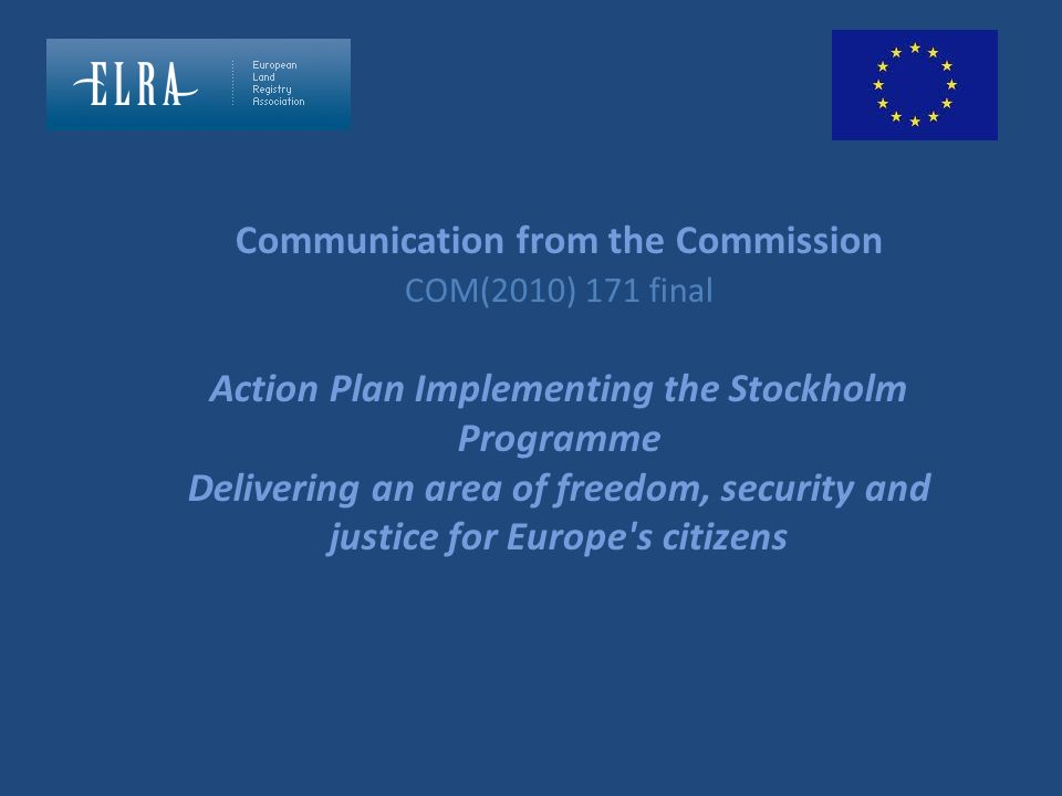 Communication from the Commission COM(2010) 171 final Action Plan Implementing the Stockholm Programme Delivering an area of freedom, security and jus