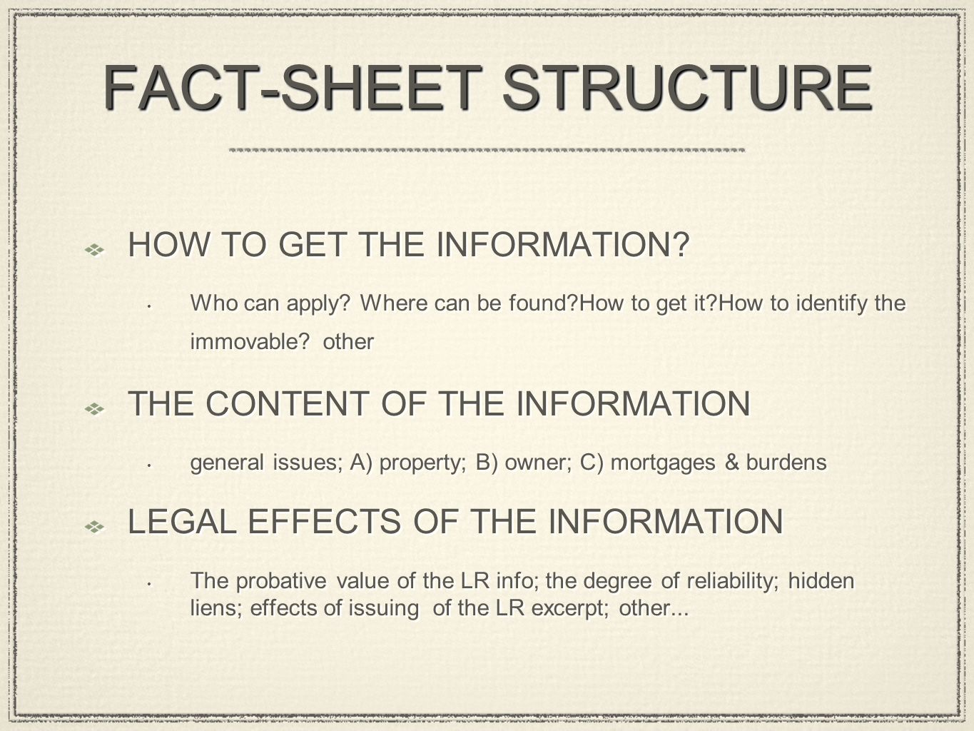FACT-SHEET STRUCTURE HOW TO GET THE INFORMATION. Who can apply.