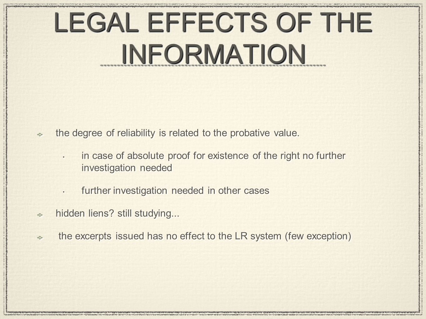 LEGAL EFFECTS OF THE INFORMATION the degree of reliability is related to the probative value.