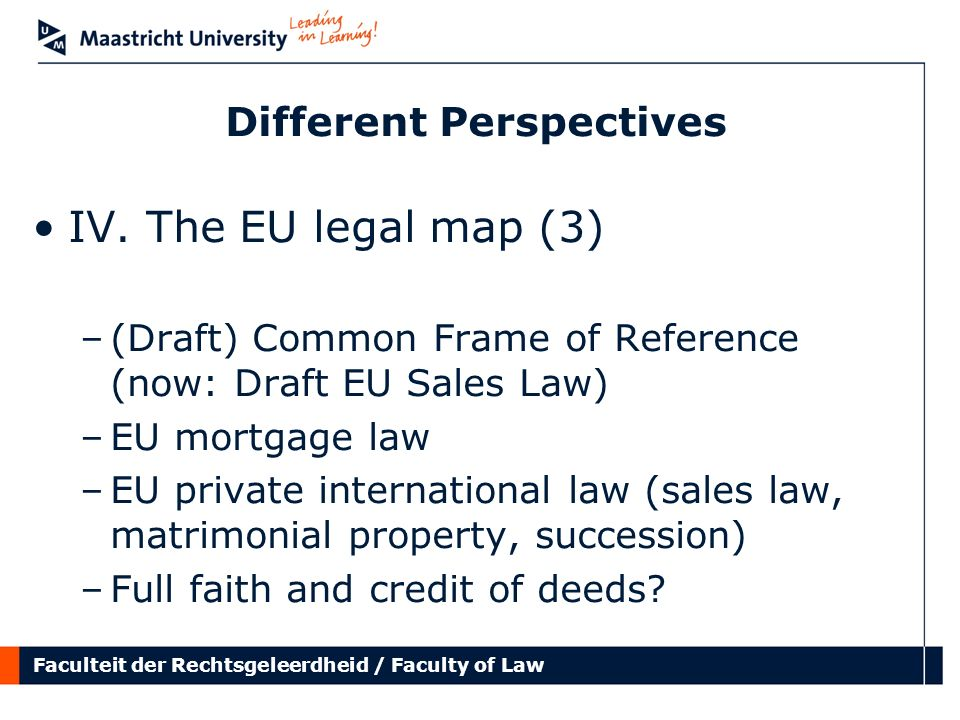 Faculteit der Rechtsgeleerdheid / Faculty of Law Different Perspectives IV.